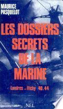 Les dossiers secrets de la marine