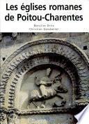 Les églises romanes de Poitou-Charentes