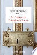 Les énigmes de l'histoire de France