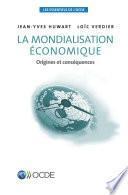 Les essentiels de l'OCDE La mondialisation économique Origines et conséquences