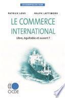 Les essentiels de l'OCDE Le commerce international Libre, équitable et ouvert ?