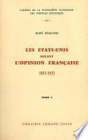 Les Etats-Unis devant l'opinion française 1815-1852