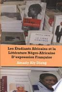 Les etudiants africains et la litterature negro-africaine d'expression francaise