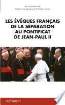 Les évêques français de la Séparation au pontificat de Jean-Paul II