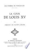 Les femmes de Versailles: La cour de Louis XV. [n. d