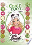 Les filles au chocolat - Tome 4 - Cœur Coco