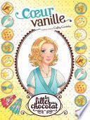 Les filles au chocolat - Tome 5 - Coeur Vanille