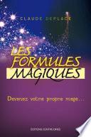 Les formules magiques : Devenez votre propre mage...