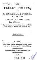 Les freres féroces, ou M. Bonardin a la repetition, melodrame en un acte