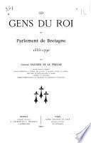 Les gens du roi au Parlement de Bretagne 1553-1790