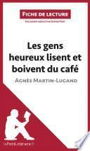 Les gens heureux lisent et boivent du café d'Agnès Martin-Lugand (Fiche de lecture)