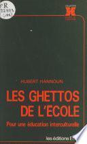 Les ghettos de l'école : pour une éducation interculturelle
