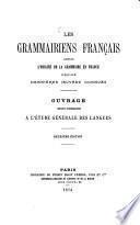 Les Grammairiens français depuis l'origine de la grammaire en Françe jusqu'aux dernières oeuvres connues