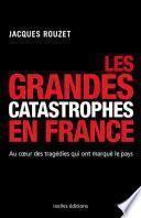 Les grandes catastrophes en France