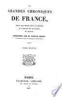 Les grandes chroniques de France: Depuis la mort de Dagobert jusqu'a celle de Louis le débonnaire