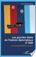 Les grandes dates de l'histoire diplomatique d'Haïti