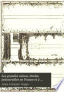 Les grandes usines, études industrielles en France et à l'étranger