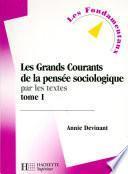 Les grands courants de la pensée sociologique par les textes - Edition 1999
