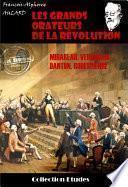 Les grands orateurs de la Révolution : Mirabeau, Vergniaud, Danton, Robespierre