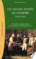 Les Grands traités de l'Empire (1810-1815)