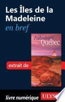 Les Iles de la Madeleine en bref