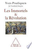 Les Immortels et la Révolution