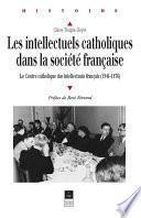 Les Intellectuels catholiques dans la société française