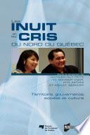 Les Inuit et les Cris du Nord du Québec