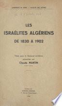 Les israélites algériens de 1830 à 1902
