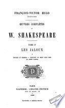 Les Jaloux: Toylus et Cressida; Beaucoup de bruit pour rien; Le conte d'hiver