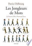 Les Jongleurs de Mots - De François Villon à Raymond Devos