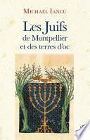 Les Juifs de Montpellier et des terres d'oc