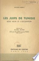 Les Juifs de Tunisie sous Vichy et l'Occupation