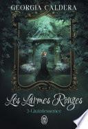 Les Larmes Rouges (Tome 3) - Quintessence