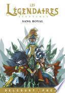 Les Légendaires Aventures - Sang royal