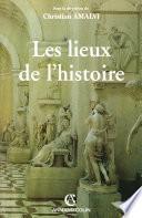 Les lieux de l'histoire