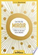 Les lois du miroir : créez la vie que vous désirez