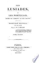 Les Lusiades, ou les Portugais. Poeme en dix chants. Traduction nouvelle, avec des notes, par J. Bte J. Millie