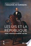 Les Lys et la république. Henri, comte de Chambord