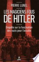 Les magiciens fous d'Hitler