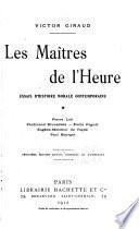 Les maîtres de l'heure: Pierre Loti. Ferdinand Brunetière. Émile Faguet. Eugène-Melchior de Vogüé. Paul Bourget