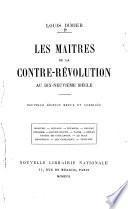 Les maîtres de la contre-révolution au dix-neuvième siècle