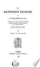 Les manuscrits françois de la Bibliothèque du Roi, leur histoire et celle des textes allemands, anglois, hollandois, italiens, espagnols de la même collection: Anc. fonds 6701-6817 (1836)