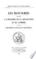 Les manuscrits relatifs à l'histoire de la Révolution et de l'Empire