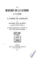 Les marchés de la guerre à Lyon et à l'armée de Garibaldi