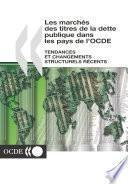 Les marchés des titres de la dette publique dans les pays de l'OCDE Tendances et changements structurels récents
