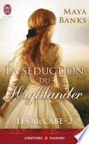 Les McCabe (Tome 2) - La séduction du highlander