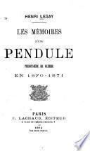 Les mémoires d'une pendule prisonnière de guerre en 1870-1871