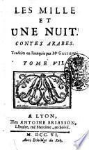 Les mille et une nuit. Contes arabes. Traduits en françois par mr Galland. Tome 1. °-dixième!
