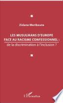 Les musulmans d'Europe face au racisme confessionnel :